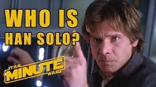 Han Solo Character History (Canon) - Star Wars Minute