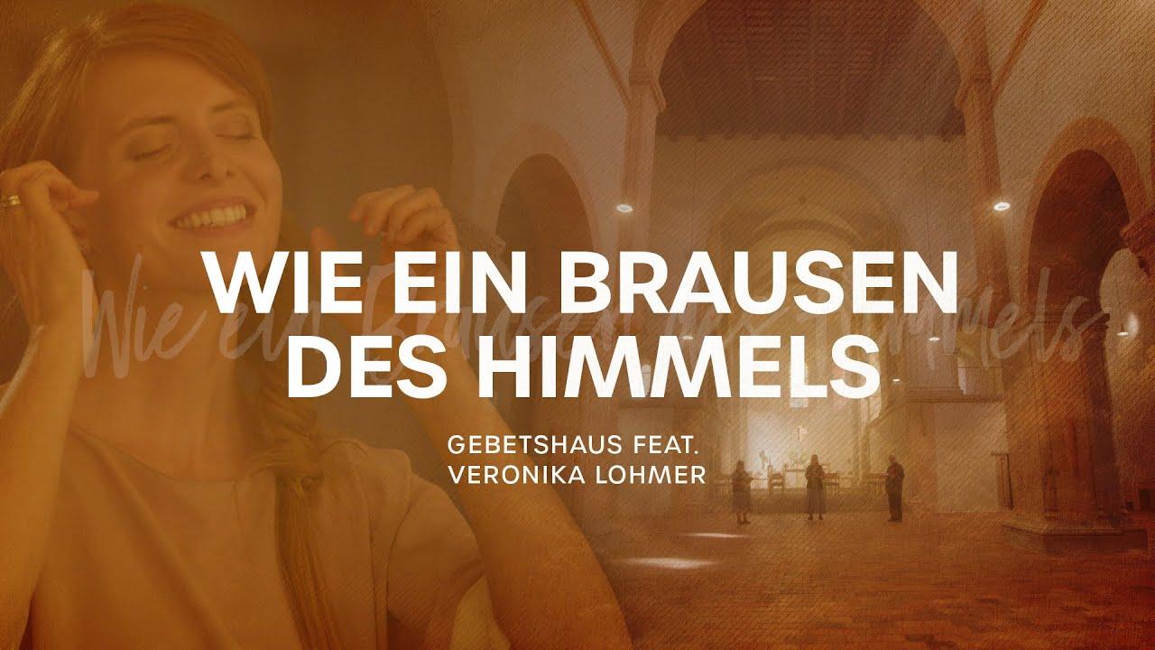 Wie ein Brausen des Himmels - Gebetshaus feat. Veronika Lohmer