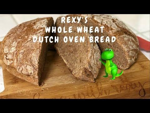REXY'S WHOLE WHEAT DUTCH OVEN BREAD