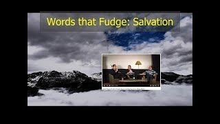 Words that Fudge: Saved/Salvation