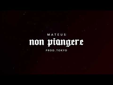 Mateus - Non Piangere (Prod. Tokyo)
