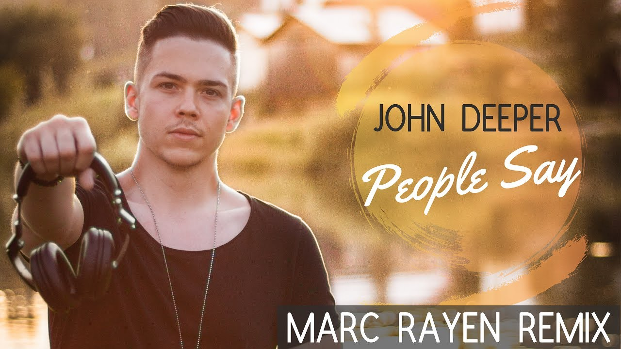 John Deeper - People Say (MARC RAYEN REMIX)