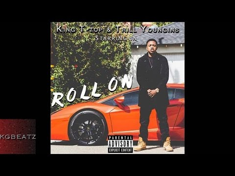 King T - Top x Young Sonnie [Trill Youngins] - Get Ya Roll On [New 2015]