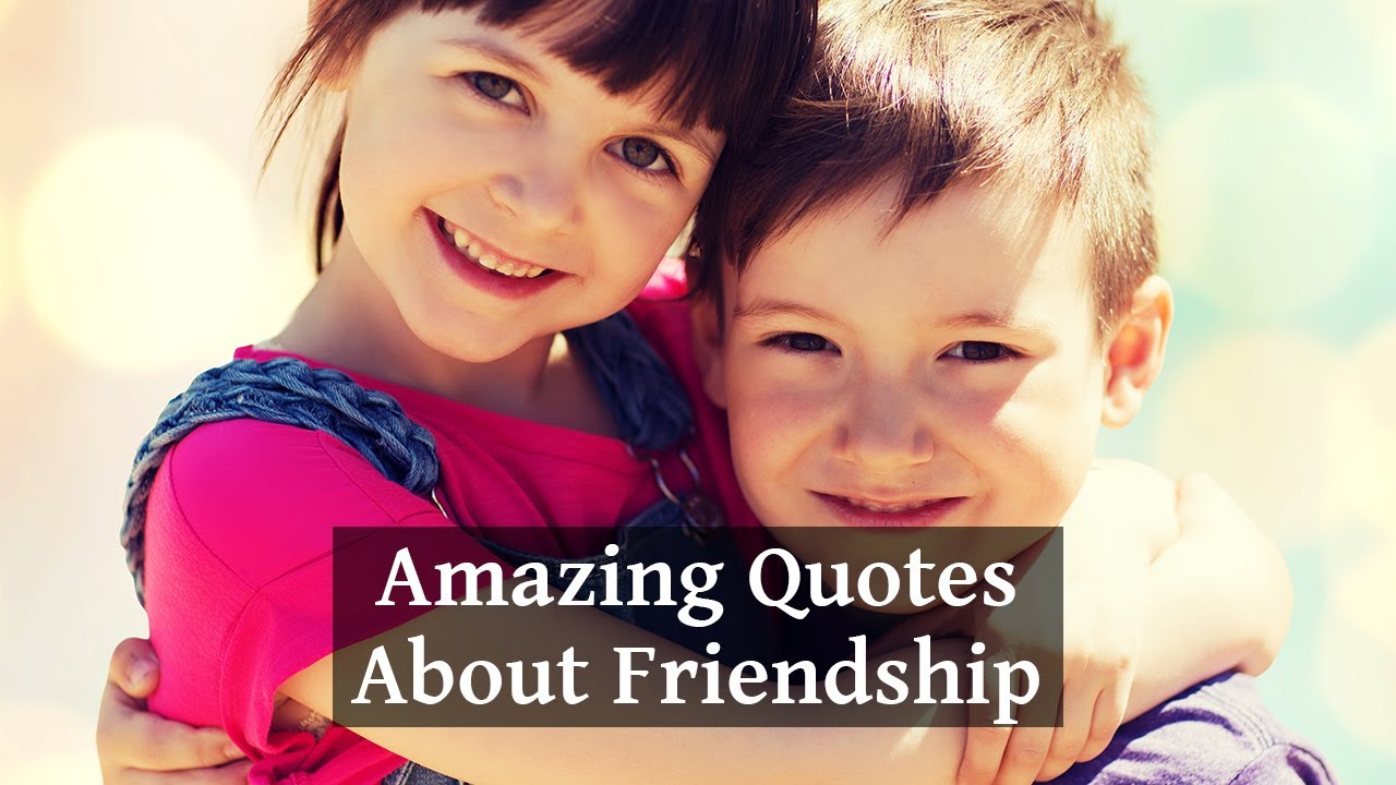 20 Amazing Quotes About Friendship That Will Touch Your