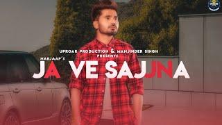 Ja Ve Sajjna   Harjaap (Full HD)  Nik D Gill   Latest Punjabi Song 2019   Uproar Production