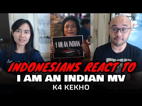 Indonesians React To K4 Kekho - I Am An Indian (Music Video) Arunachal Pradesh, North East India