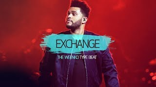 "♛ ""Exchange"" - The Weeknd ft. Bryson Tiller Type beat 2018 free 