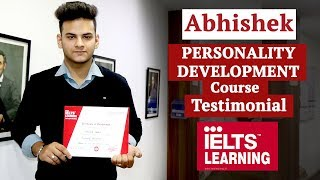 Abhishek Personality Development Course Testimonial at IELTS Learning