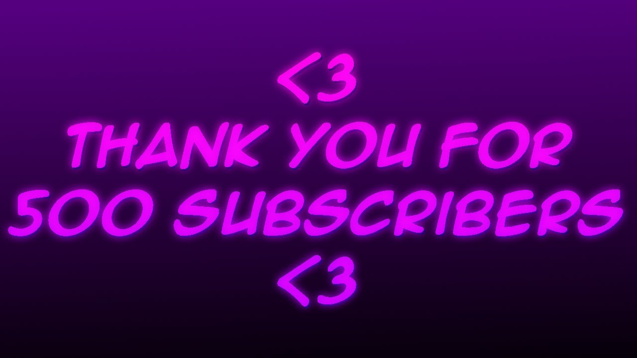 THANK YOU FOR 500 SUBSCRIBERS 💜💜💜