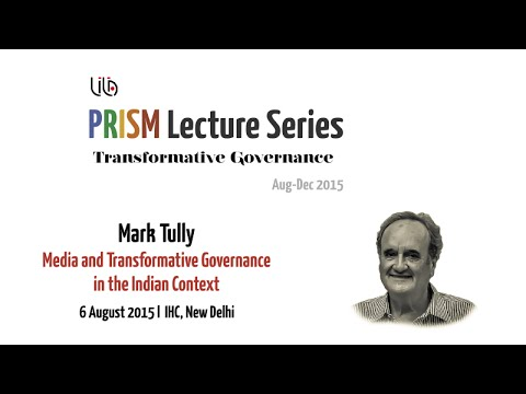 Mark Tully: 'Media and Transformative Governance in the Indian Context' | PRISM 2015