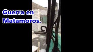 Matamoros, Tamaulipas; una zona de guerra.