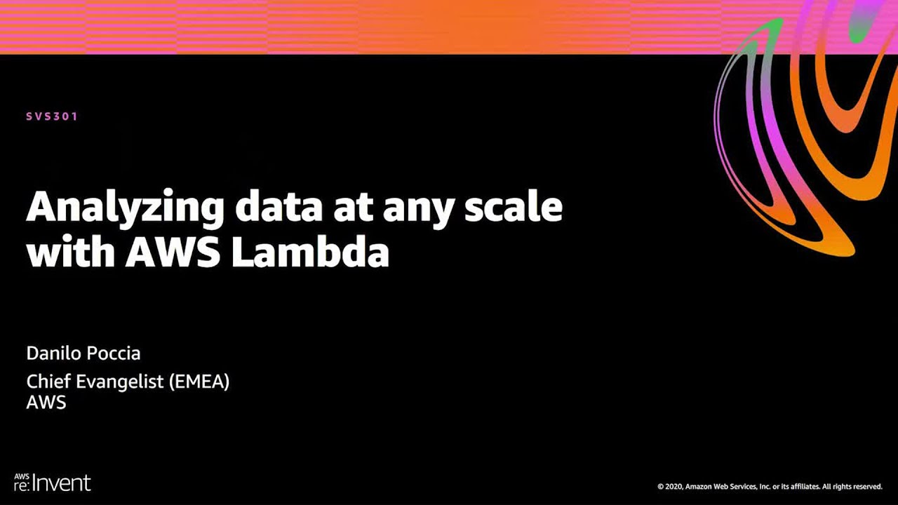 AWS re:Invent 2020: Analyzing data at any scale with AWS Lambda