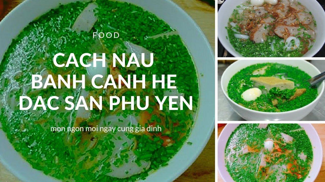 Cách nấu bánh canh ngon hẹ như mẹ làm - đặc sản Phú Yên