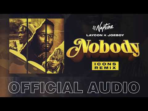 Dj Neptune Laycon Joeboy Nobody Icons Remix Lyrics Lyrics Lyrics was added by stfilomena. dj neptune laycon joeboy nobody