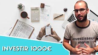 Comment investir 1000€ ?