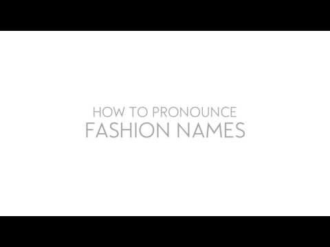 How to Pronounce Fashion Brands & Names