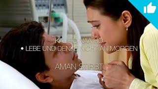 Kal Ho Naa Ho (Lebe und denke nicht an morgen) ┇ Aman stirbt • Deutsch ᴴᴰ