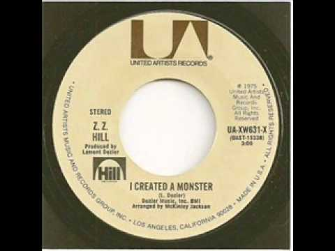 ZZ Hill - I Created A Monster