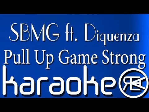 SBMG ft. Diquenza - Pull Up Game Strong | Karaoke Lyrics