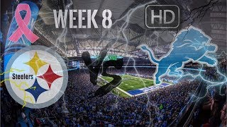 Its Game Day!!! || Pittsburgh Steelers Vs Detroit Lions Week 8 Pump Up || **HD Quality**