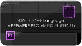HOW TO CHANGE LANGUAGE in Premiere Pro 2013 (MAC)