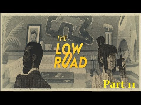 Let's Play: The Low Road Part 11