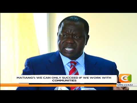 Cs Matiang'i calls on police to cooperate with the public