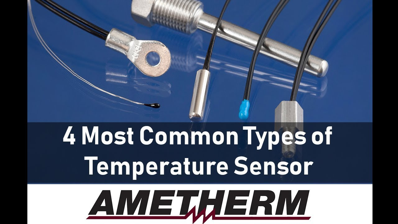 4 Most Common Types of Temperature Sensor | Ametherm