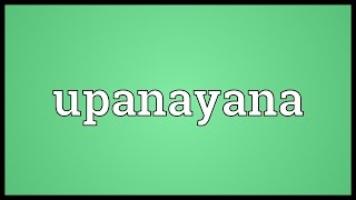 Upanayana Meaning