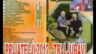 PRIJATELJI 2012( Jozo i Švabo) - TRI LJUBAVI - NOVO