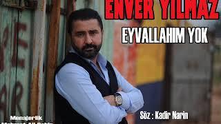 ENVER YILMAZ - EYVALLAHIM YOK - 2018 YEPYENİ