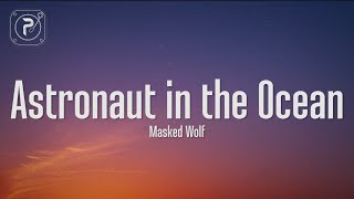 Masked Wolf - Astronaut In The Ocean (Lyrics)