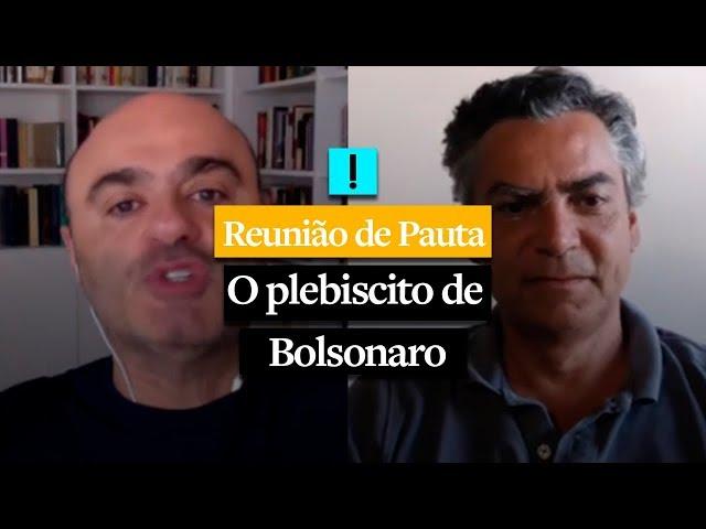 """REUNIÃO DE PAUTA: """"O plebiscito de Bolsonaro"""""""