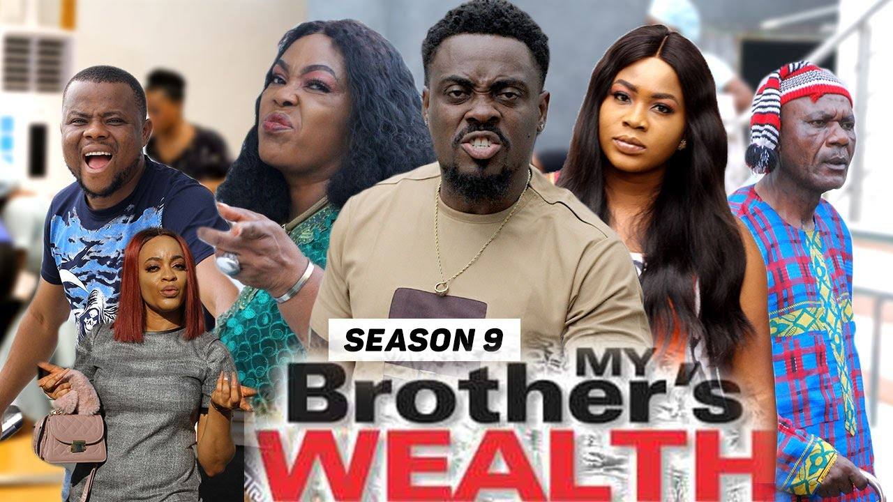 Download MY BROTHER'S WEALTH (SEASON 9) {TRENDING NEW MOVIE} - 2021 LATEST NIGERIAN NOLLYWOOD MOVIES