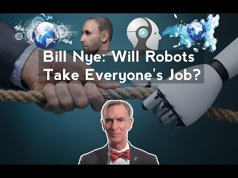 Bill Nye: Will Robots Take Everyone's Job?