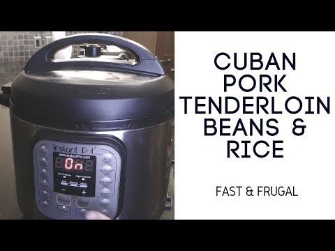 Cuban Pork Tenderloin Beans & Rice In The Instant Pot