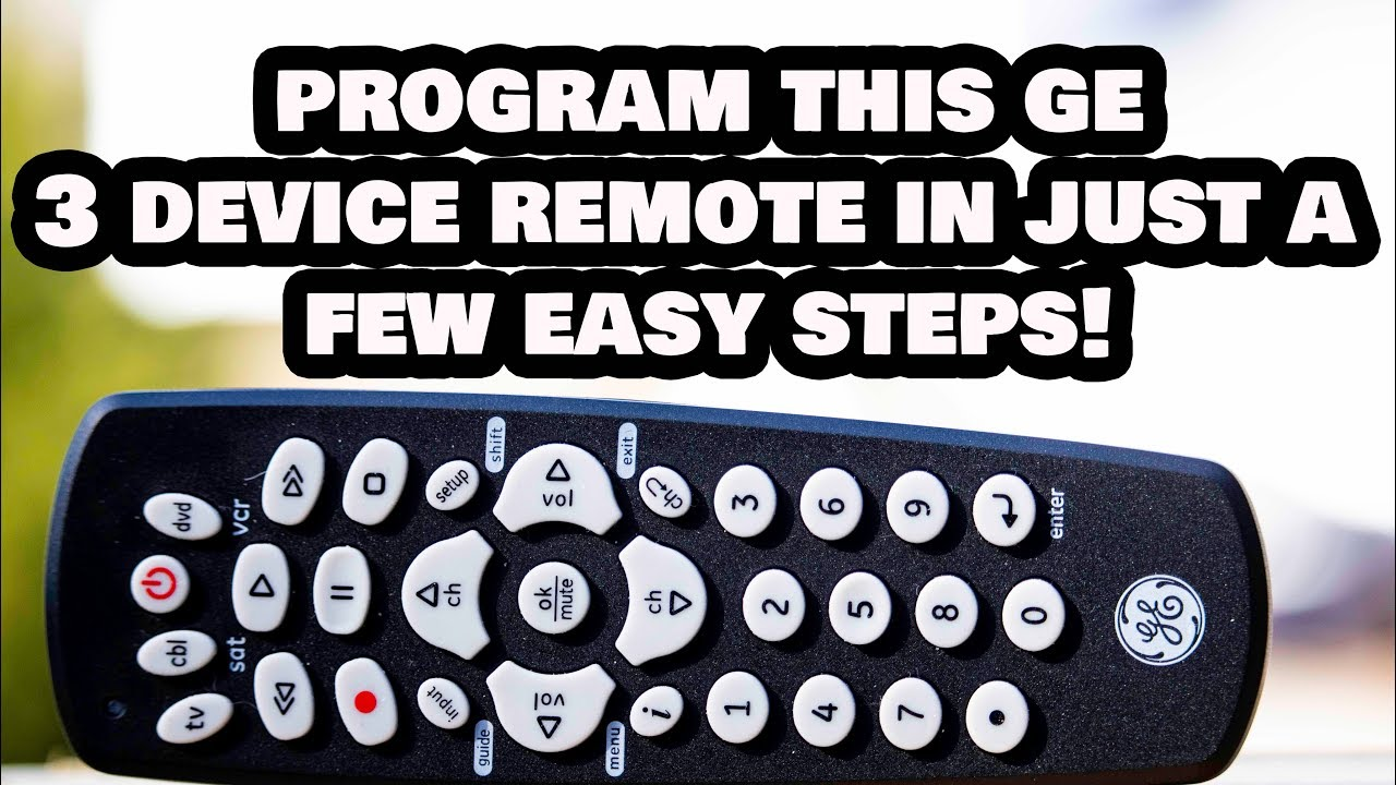 How to Program this 3 Device GE Universal Remote Control in Just ...