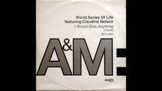 World Series Of Life Feat. Claudine Nelson-I  Would Give Anything (Olav Basoski Remix)