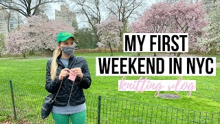 First Weekend in NYC | Knitting Vlog | Knitty Natty