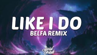 David Guetta & Martin Garrix & Brooks - Like I Do (BELFA Remix)