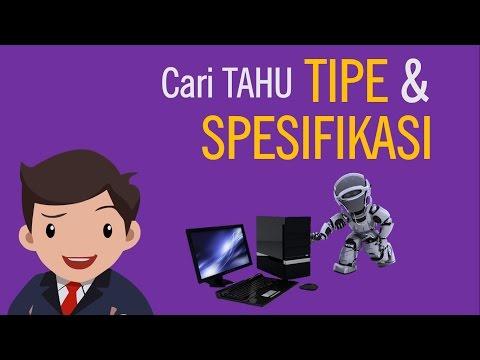 Cara Cek Merk, Seri dan Spesifikasi Laptop/Komputer - Biar Tahu SPEKnya Gimana ?...