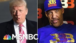 President Donald Trump Tweets LaVar Ball An 'Ungrateful Fool' | Morning Joe | MSNBC