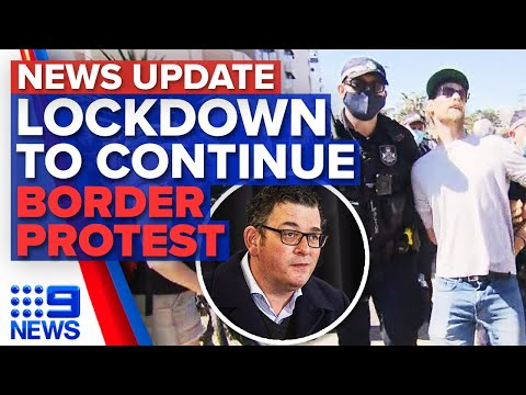 Victorian lockdown extended, residents protest at Queensland-NSW border | 9 News Australia