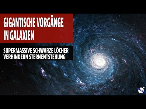 Gigantische Vorgänge in Galaxien - Supermassive Löcher verhindern Sternentwicklung