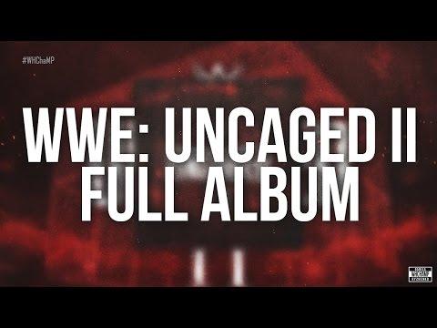 WWE: Uncaged II [Full Album] | #WHChaMP