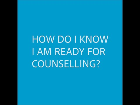 """How do I know I am ready for counselling?"""