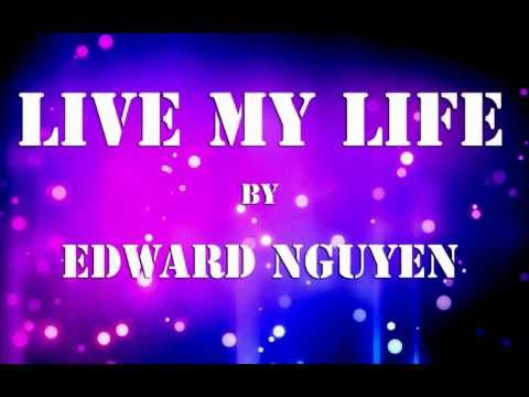 Live My Life - Far East Movement Ft Justin Bieber - Edward Nguyen