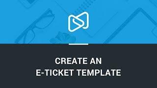 Het maken van een e-ticket sjabloon