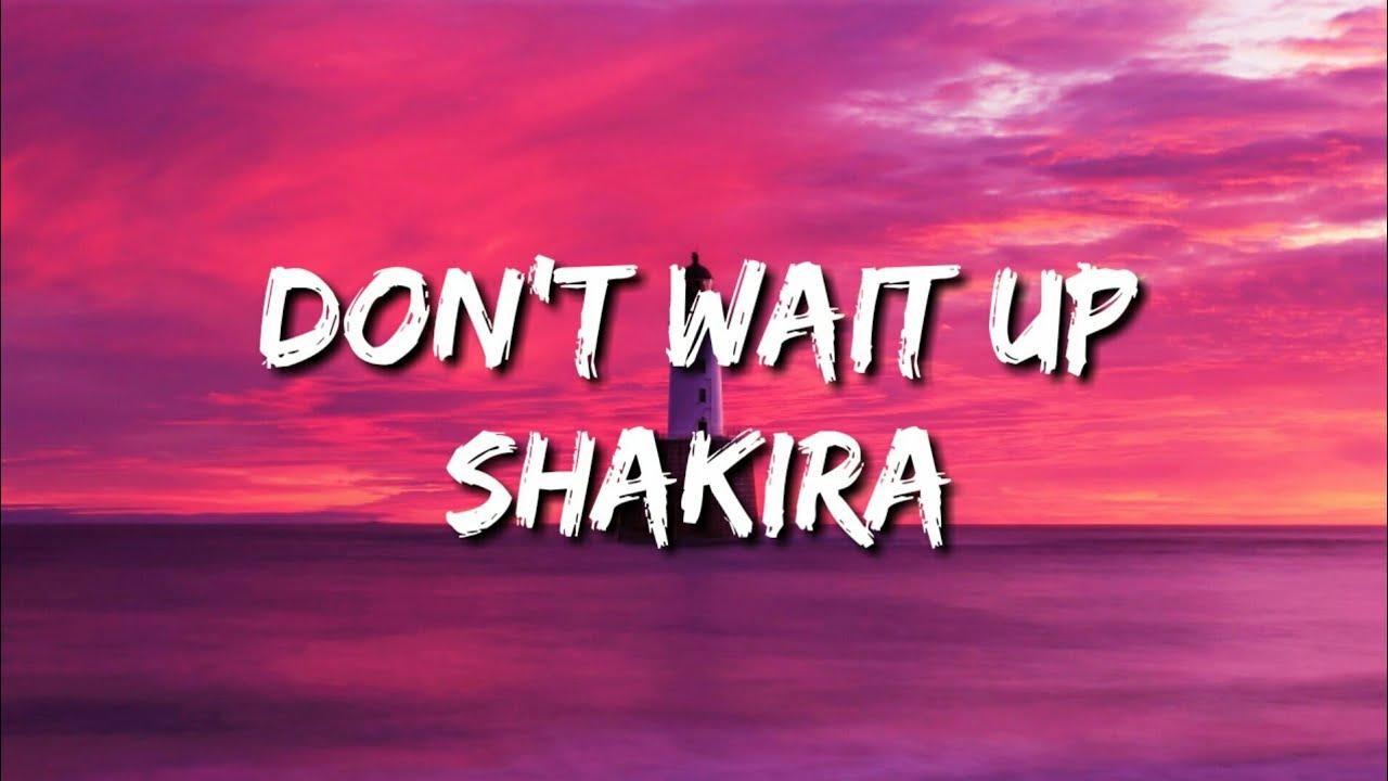 Download Shakira - Don't Wait Up (Lyrics)