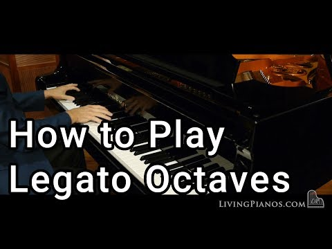 How to Play Legato Octaves - Piano Lessons